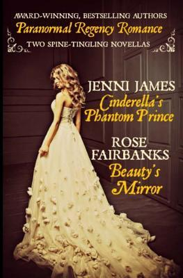 Cinderella's Phantom Prince and Beauty's Mirror