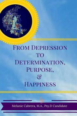 From Depression to Determination, Purpose & Happiness