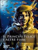 """Oscar Wilde: """"Il principe felice e altre fiabe"""""""
