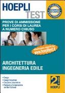 Hoepli test. Vol. 2: Prove di ammissione per i corsi di laurea a numero chiuso. Architettura, ingegneria edile.
