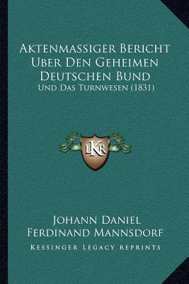 Aktenmassiger Bericht Uber Den Geheimen Deutschen Bund