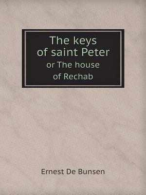 The Keys of Saint Peter Or, the House of Rechab