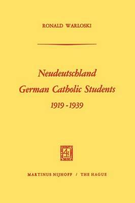 Neudeutschland, German Catholic Students 1919–1939