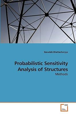 Probabilistic Sensitivity Analysis of Structures