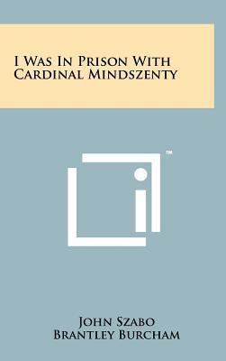 I Was in Prison with Cardinal Mindszenty