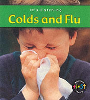 Colds and Flu (Its Catching)