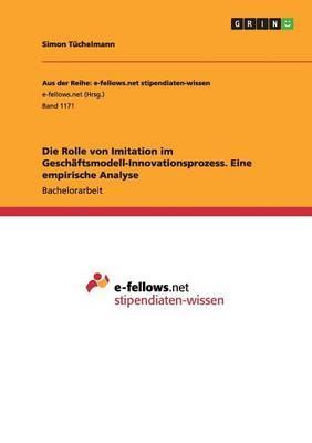Die Rolle von Imitation im Geschäftsmodell-Innovationsprozess. Eine empirische Analyse
