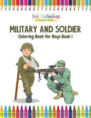 Military and Soldier Coloring Book for Boys Book 1