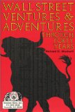 Wall Street Ventures and Adventures Through Forty Years