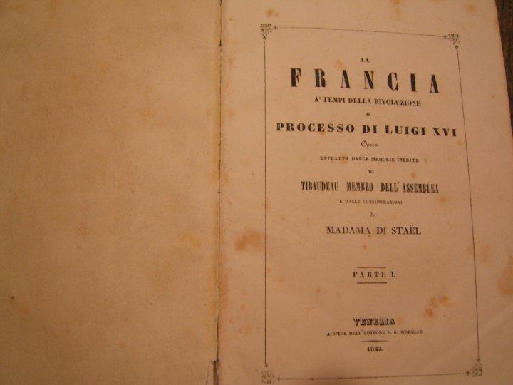 La Francia a' tempi della Rivoluzione, o Processo di Luigi XVI