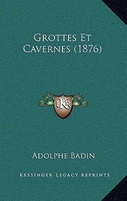 Grottes Et Cavernes (1876)