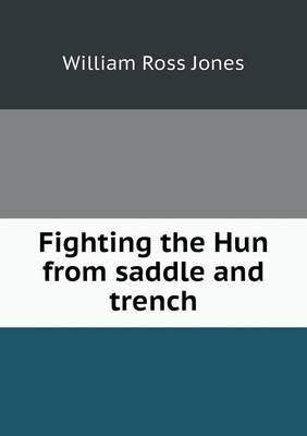 Fighting the Hun from Saddle and Trench
