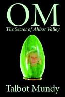 Om -- The Secret of Ahbor Valley