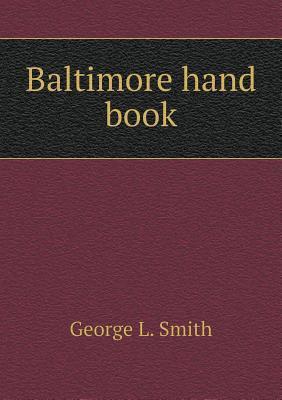 Baltimore Hand Book