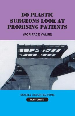 Do Plastic Surgeons Look at Promising Patients (for Face Value)