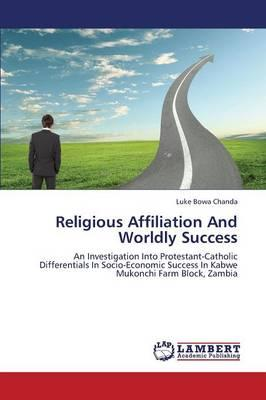Religious Affiliation And Worldly Success