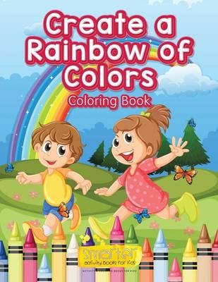 Create a Rainbow of Colors Coloring Book