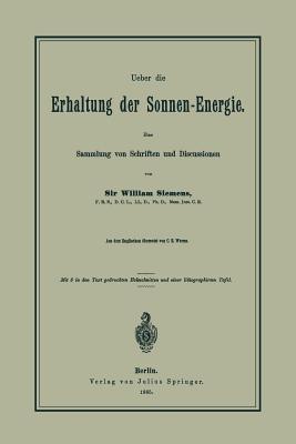 Ueber Die Erhaltung Der Sonnen-energie. Eine Sammlung Von Schriften Und Discussionen