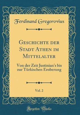 Geschichte der Stadt Athen im Mittelalter, Vol. 2
