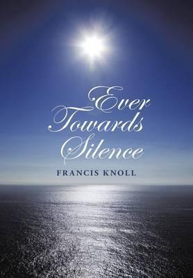 Ever Towards Silence