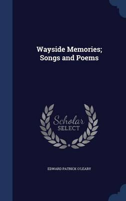 Wayside Memories; Songs and Poems