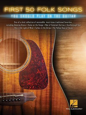 First 50 Folk Songs You Should Play on Guitar