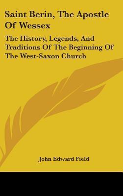 Saint Berin, the Apostle of Wessex