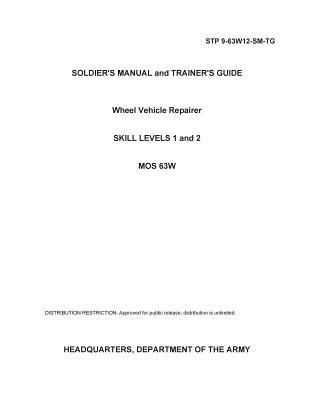 Soldier Training Publication Stp 9-63w12-sm-tg Soldier's Manual and Trainer's Guide Wheel Vehicle Repairer Skill Levels 1 and 2 Mos 63w