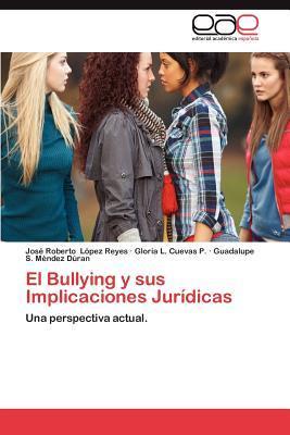El Bullying y sus Implicaciones Jurídicas