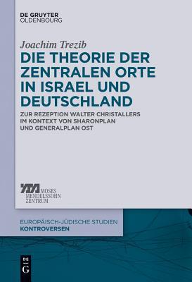 Die Theorie Der Zentralen Orte in Israel Und Deutschland