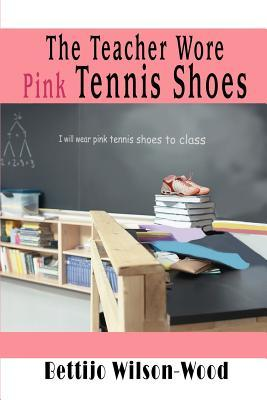 The Teacher Wore Pink Tennis Shoes