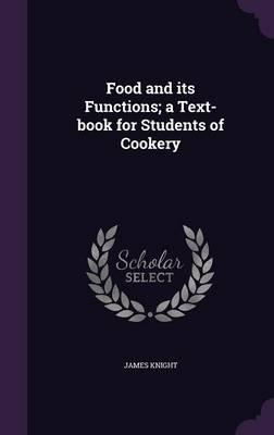 Food and Its Functions; A Text-Book for Students of Cookery