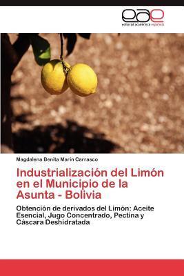 Industrialización del Limón en el Municipio de la Asunta - Bolivia