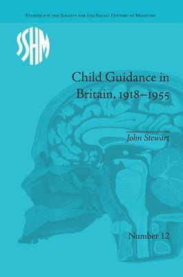 Child Guidance in Britain, 1918–1955