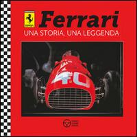 Ferrari una storia, una leggenda. Ediz. a colori