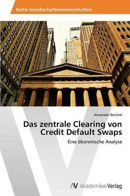 Das zentrale Clearing von Credit Default Swaps