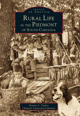 Rural Life in the Piedmont of South Carolina