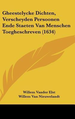 Gheestelycke Dichten, Verscheyden Persoonen Ende Staeten Van Menschen Toegheschreven (1634)