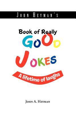 John Heyman's Book of Really Good Jokes