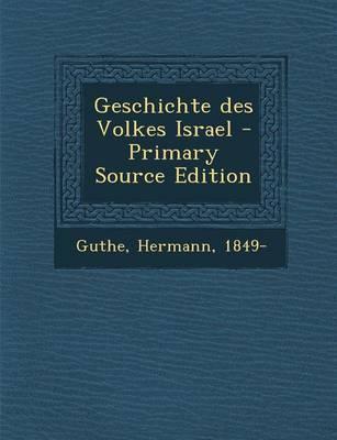Geschichte Des Volkes Israel - Primary Source Edition