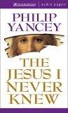 The Jesus I Never Knew: Unabridged