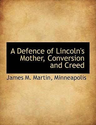 A Defence of Lincoln's Mother, Conversion and Creed