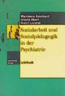 Sozialarbeit und Sozialpädagogik in der Psychiatrie