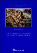La tutela del legittimo affidamento nel diritto dell'Unione Europea