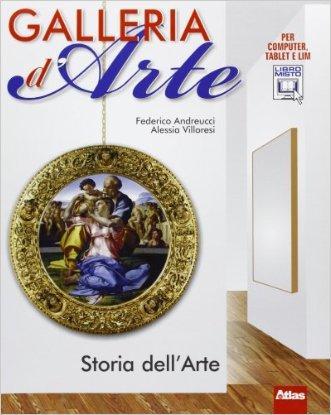 Galleria d'arte. Linguaggio visuale. Con storia dell'arte. Con artlab. Per la Scuola media. Con e-book. Con espansione online