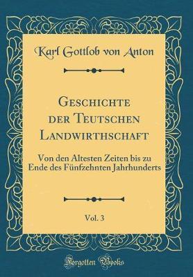 Geschichte der Teutschen Landwirthschaft, Vol. 3
