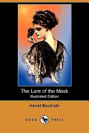 The Lure of the Mask (Illustrated Edition) (Dodo Press)