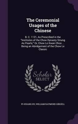 The Ceremonial Usages of the Chinese