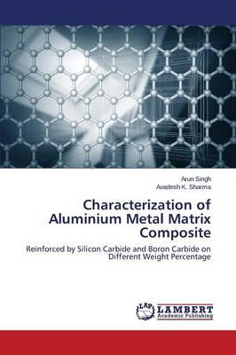 Characterization of Aluminium Metal Matrix Composite