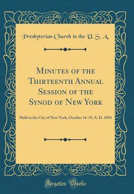 Minutes of the Thirteenth Annual Session of the Synod of New York